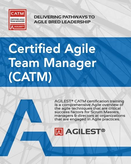 Certified Agile Team Manager (CATM) - Scrum Master Certification Training